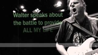 25. Walter Trout speaks about the battle to provide ALL MY LIFE