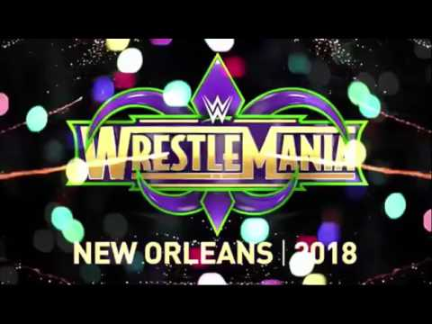 WWE WrestleMania 34 theme song HD