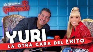 YURI, la OTRA CARA del ÉXITO | La entrevista con Yordi Rosado