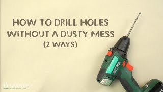 2 simple hacks for drilling without making a mess