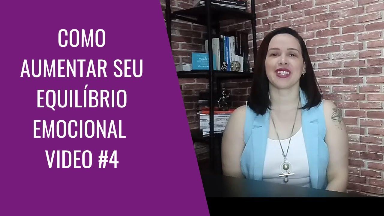 COMO AUMENTAR SEU EQUILÍBRIO EMOCIONAL VIDEO#4