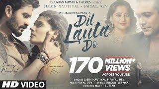 Dil Lauta Do By Jubin Nautiyal And Payal Dev HD.mp4