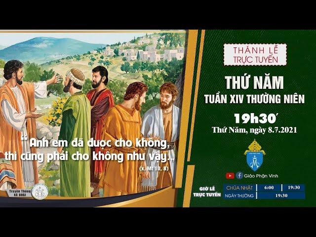 🔴Trực Tuyến Thánh Lễ Ngày 08/7/2021: Thứ Năm Tuần XIV Thường Niên | 19h30'| Giáo Phận Vinh