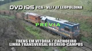 DVD 195 prévia - Linha Transversal Campos - FCA-VLI