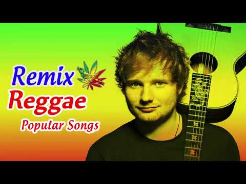 New Male Reggae Songs 2018  - New Reggae Remix Of Popular Songs 2018 - Best Reggae Music 2018