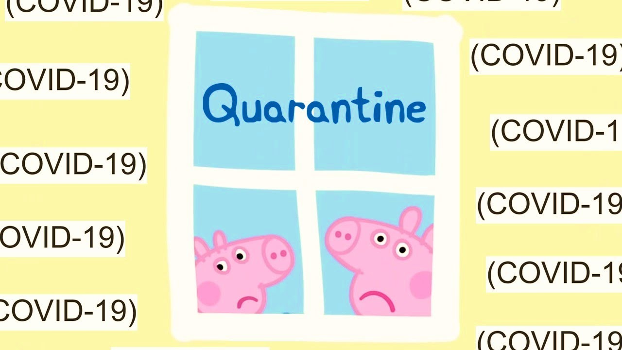 Peppa Pig Gets Quarantined
