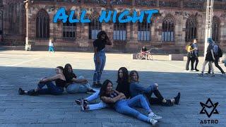 [KPOP IN PUBLIC]ASTRO (아스트로) - All Night [Dance cover by Clo…