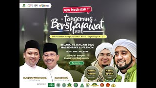 LIVE - Tangerang Bershalawat Bersama Habib Syech dan Habib Jindan