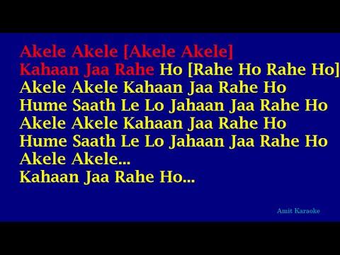 Akele Akele Kahaan Jaa Rahe Ho - Mohammed Rafi Full Karaoke with ...