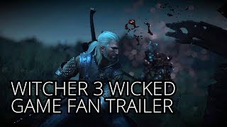 Witcher 3 - Wicked Game - Fan Trailer - 60FPS