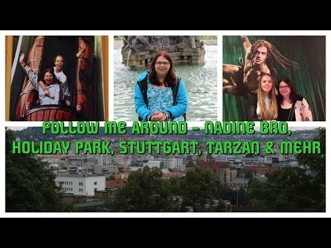 FOLLOW ME AROUND - NADINE BRO, HOLIDAY PARK, STUTTGART, TARZAN & MEHR