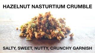Hazelnut Nasturtium Crumble Recipe - Chefsteps