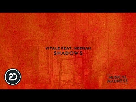 Vitale - Shadows (feat. Neenah) [Musical Madness]