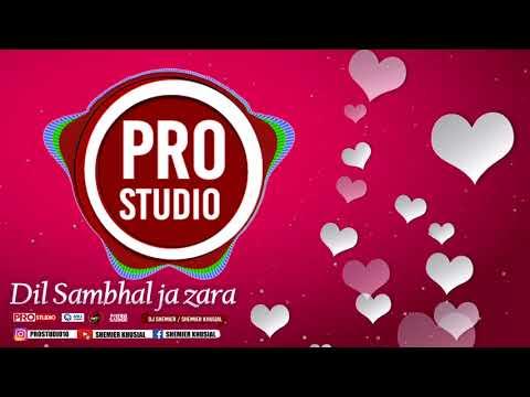 DIL SAMBHAL JA ZARA - DJ SHEMIER©
