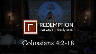 Colossians 4:2-18 - Redemption Calvary