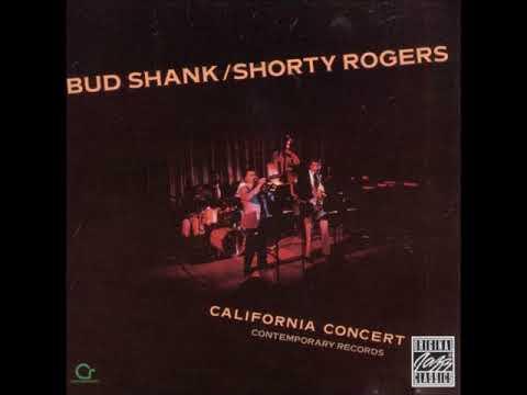 Bud Shank & Shorty Rogers -  California Concert ( Full Album )