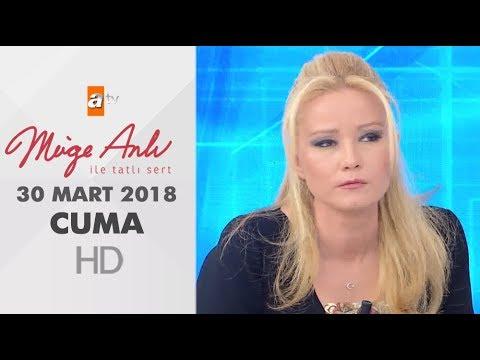 Müge Anlı ile Tatlı Sert 30 Mart 2018 | Cuma