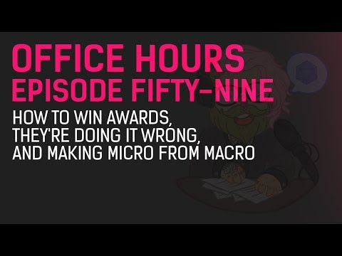 Office Hours Episode 59 - How to Win Awards, They're Doing It Wrong, and Making Micro from Macro