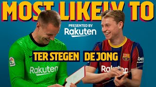 MOST LIKELY TO | Ter Stegen & Frenkie De Jong