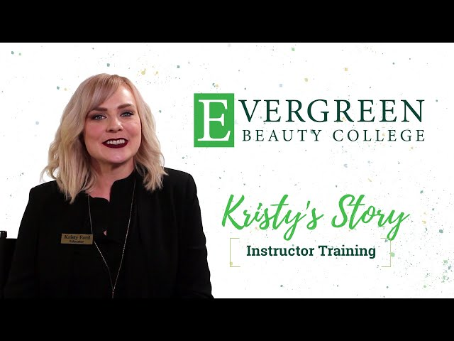 Kristy's Instructor Training Story | Evergreen Beauty College