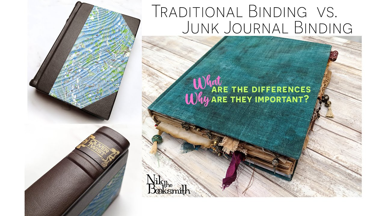 TRADITIONAL BOOKBINDING VS. JUNK JOURNAL BINDING | what are the differences & why important?