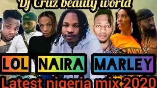 LOL NAIRA MARLEY VISION 2020 LATEST NIGERIA AFROBEAT MIX BY DJ CRUZ