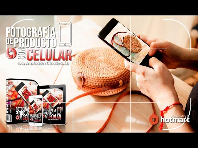 Fotografía de Producto con Celular - Aumenta el valor percibido de tus productos.