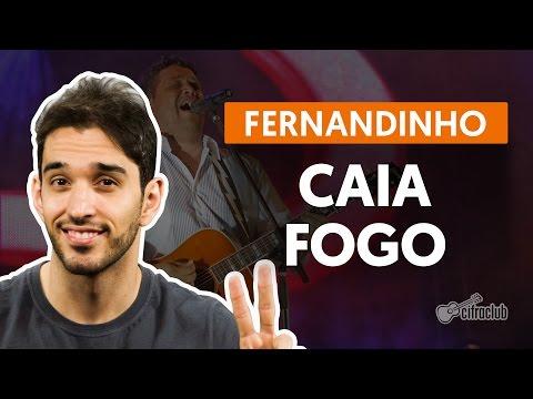 Caia Fogo - Fernandinho (aula de violão completa)