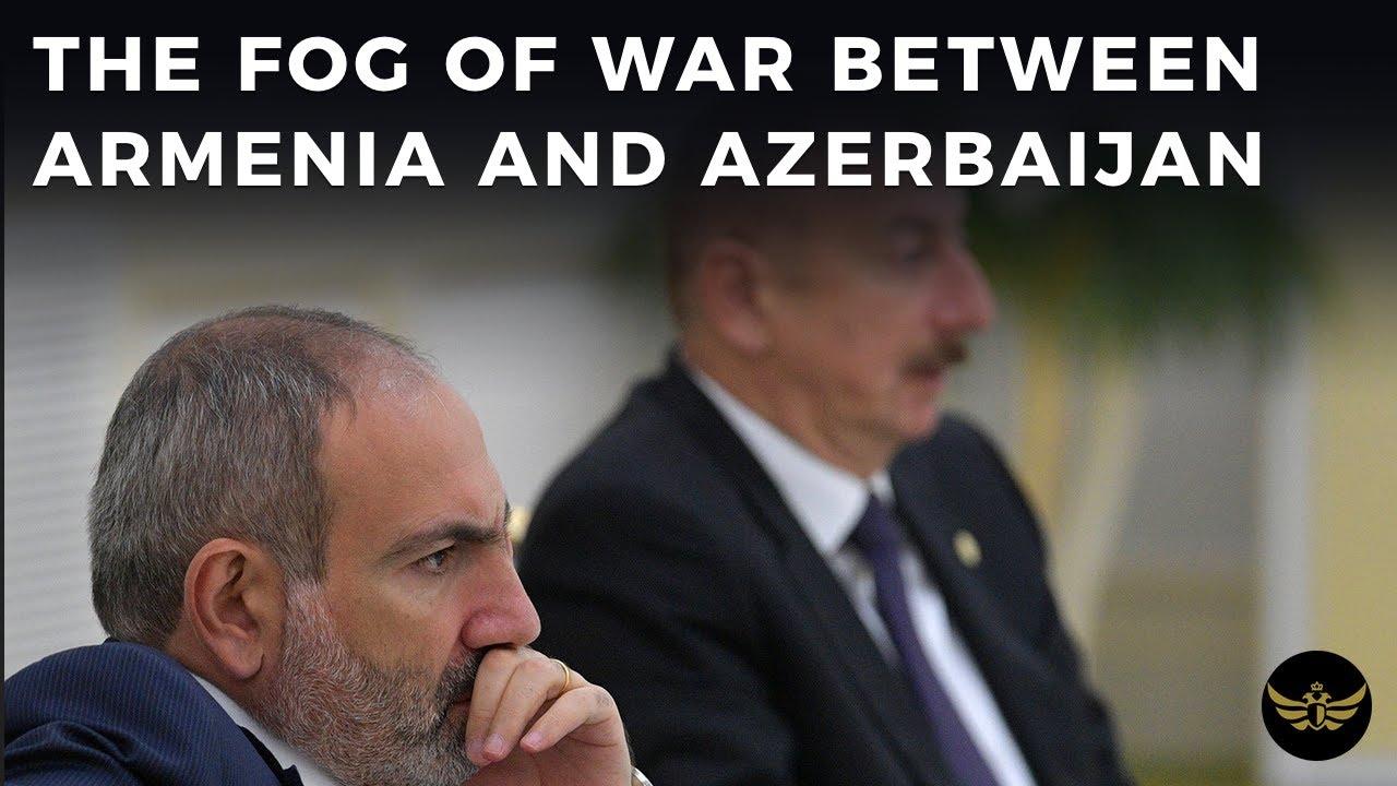 The fog of war between Armenia and Azerbaijan