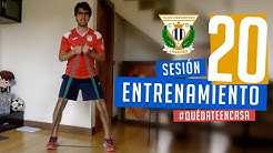 Sesión 20 de entrenamiento con el preparador físico del C.D. Leganés #QuédateEnCasa