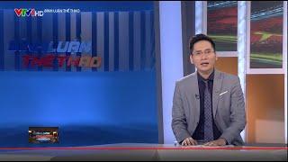 Bình luận thể thao 17/1: Phân tích ĐT Việt Nam sau VCK U23 châu Á, niềm tin vào HLV Park Hang Seo