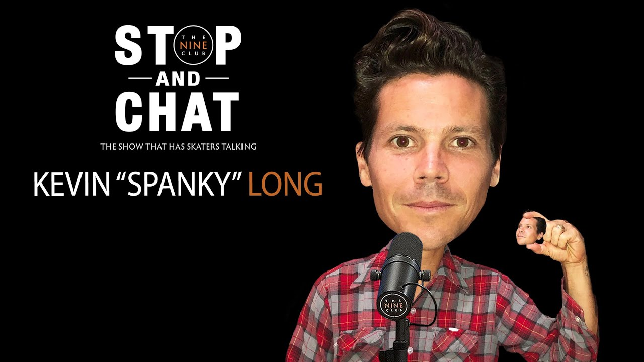 Kevin Spanky Long - Stop And Chat | The Nine Club With Chris Roberts