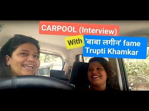 Stand up Comedian Trupti Khamkar Carpool Interview | Bhadipa| Baba Lagin