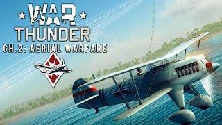 War Thunder - Ch.2 - AERIAL WARFARE