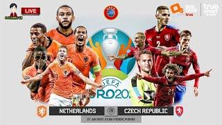 🔴LIVE เชียร์สด : เนเธอร์แลนด์ พบ สาธารณรัฐเช็ค   ยูโร 2020 รอบ 16 ทีมสุดท้าย