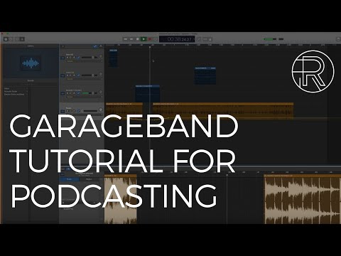 11 Tips for Podcasting with GarageBand | 2018 Podcast