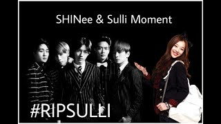 Sulli & SHINee Moments...Dedicated to Sulli ❤ #RIPSulli