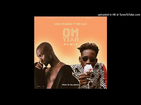 King Promise Ft. Mr Eazi - Oh Yeah (Remix)