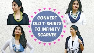 4 Ways to Convert your Old T-shirts into Infinity Scarves this Winter