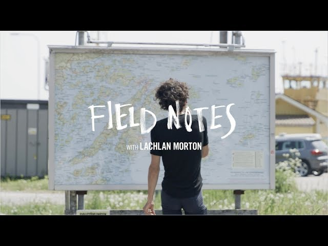 Lachlan Morton - Field Notes