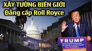 TIN HOA KỲ: QUÁ HAY - Tòa bạch ốc Tháo Khoán hàng tỷ USD xây tường biên giới theo ý donald trump