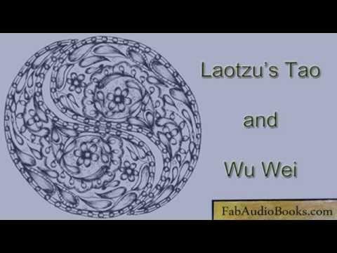 TAO or DAO - Laotzu's Tao and Wu Wei - complete unabridged audiobook - TAOISM