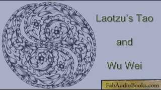 TAO or DAO - Laotzu's Tao and Wu Wei - complete unabridged audiobook - TAOISM