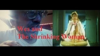 Wes and The Shrinking Woman 2014