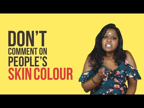 5 Reasons Why You Shouldn't Comment On People's Skin Colour | NANDINI SAYS