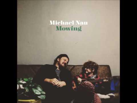 Michael Nau - Mowing [Official Album Stream]