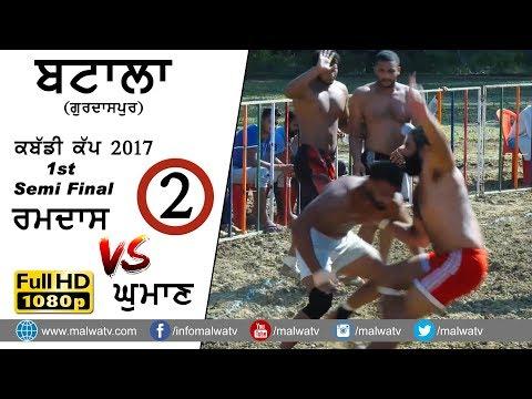 ਬਟਾਲਾ BATALA (Gurdaspur) KABADDI CUP - 2017 ● 1st SEMI FINAL RAMDAS vs GHUMAN ● FULL HD ● Part 2nd