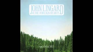 Till The Cows Come Running Home - John Lingard & The Foreign Hearts
