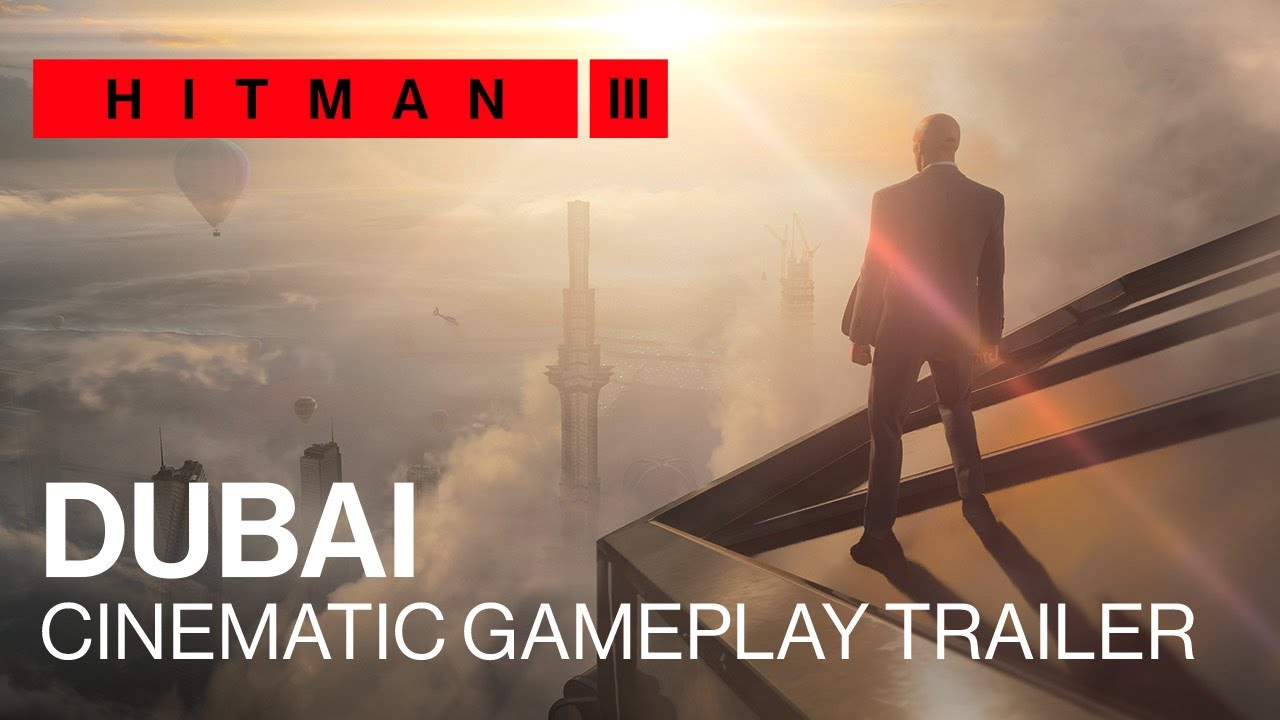 Hitman 3 Dubai Cinematic Gameplay Trailer Youtube