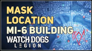 Mask Location Mi-6 Building Watch Dogs Legion